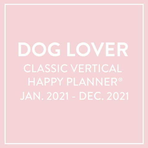 2021 Dog Lover Classic Vertical Happy Planner® - 12 Months