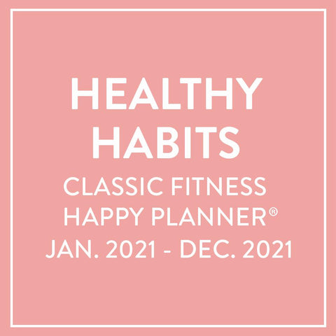 2021 Healthy Habits Classic Fitness Happy Planner® - 12 Months