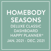 2021 Homebody Seasons Deluxe Classic Dashboard Happy Planner® - 12 Months