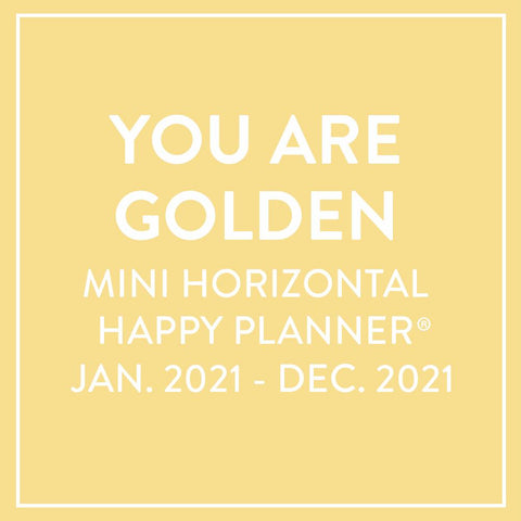 2021 You Are Golden Mini Horizontal Happy Planner® - 12 Months