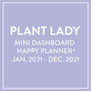 2021 Plant Lady Mini Dashboard Happy Planner® - 12 Months