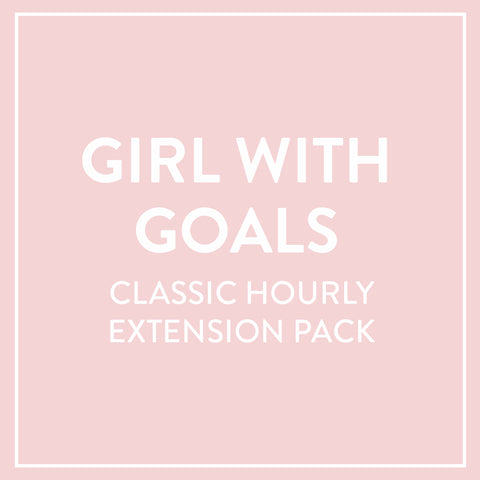 Girl With Goals Classic Hourly Extension Pack
