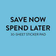 Value Pack Stickers - Save Now Spend Later
