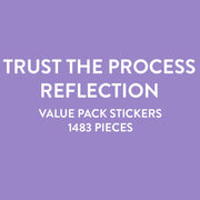 Value Pack Stickers - Trust The Process Reflection