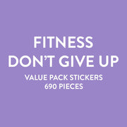 Value Pack Stickers - Fitness Don't Give Up