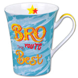 Bro You Are The Best Mug