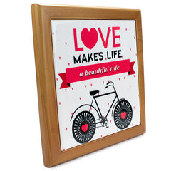 Love Makes Life Beautiful Quotation Tile