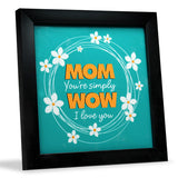 Mom You Are Simply Wow Tile Frame