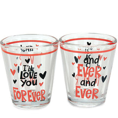I'll Love You Forever Shot Glasses