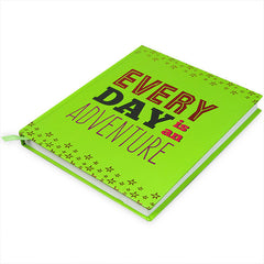 Every Day Is An Adventure Notebook