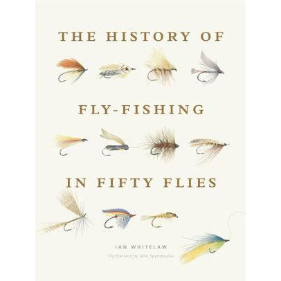 The History of Fly Fishing In Fifty Flies