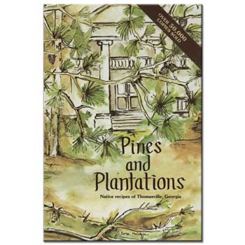 Pines And Plantations Cookbook