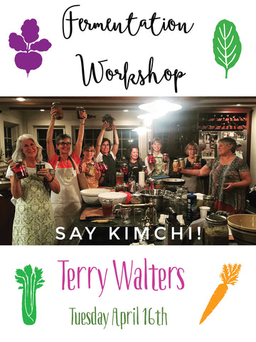 4/16 Fermentation Workshop with Terry Walters