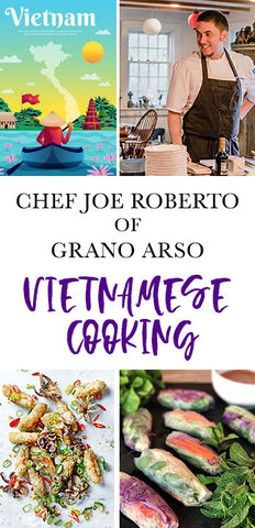 3/24 Vietnamese Cooking with Chef Joe Roberto
