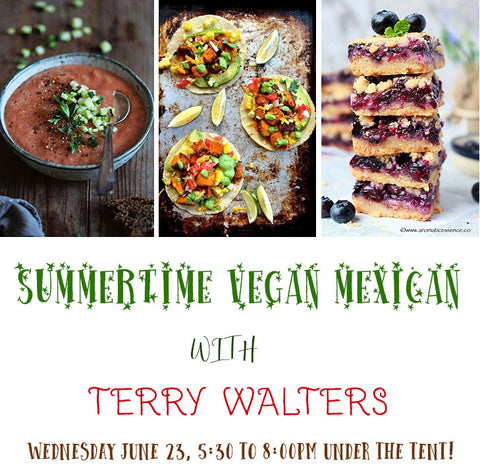6/23 Summertime Vegan Mexican with Terry Walters