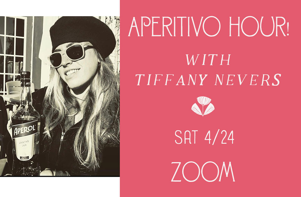 4/24  Aperitifs with Tiffany Nevers- Zoom