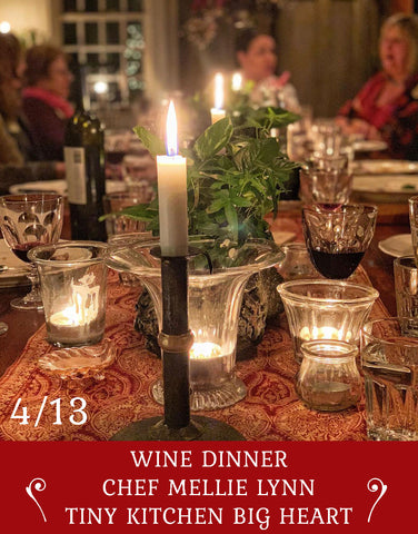 4/13 A Special Wine Dinner with Chef Mellie Lynn of Tiny Kitchen Big Heart