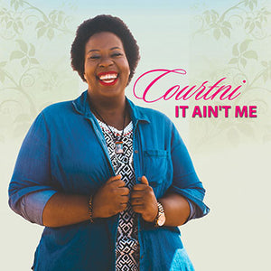 Courtni - It Ain t Me - [Single]