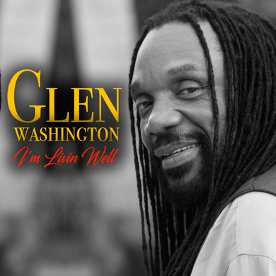 Glen Washington - I'm Livin Well [Album]