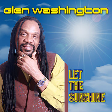 Glen Washington -  Let The Sunshine [Single]
