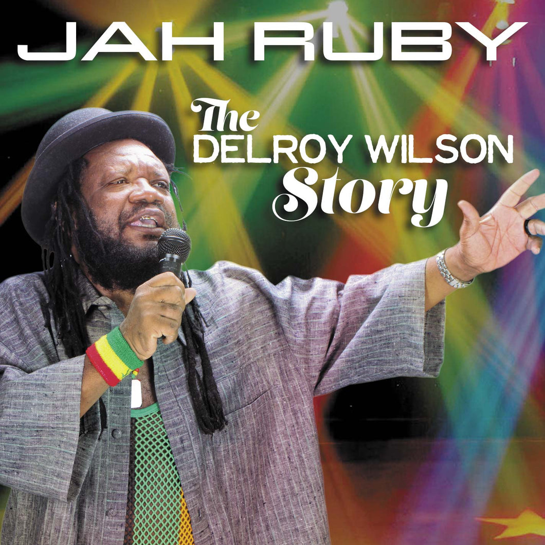 Jah Ruby - Delroy Wilson Story [Album] - Disc 1 & Disc 2