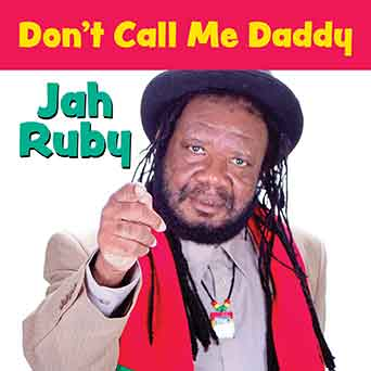 Jah Ruby - Don t Call Me Daddy - Single