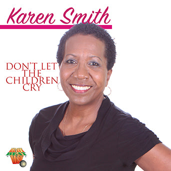 Karen Smith - Don't Let The Children Cry [Single]
