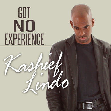Kashief Lindo - Got No Experience [Single]
