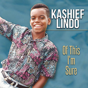 Kashief Lindo - Of This I m Sure [Single]