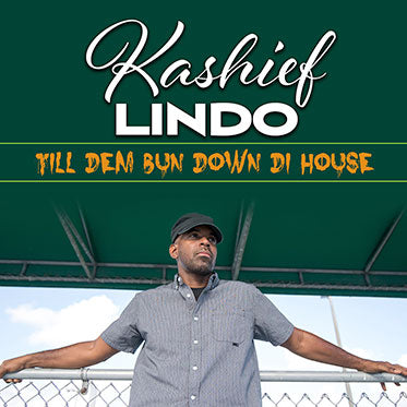 Kashief Lindo - Till Dem Bun Down Di House [Single]