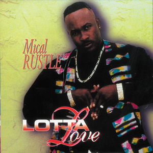 Mical Rustle - Lotta Love - [Album]