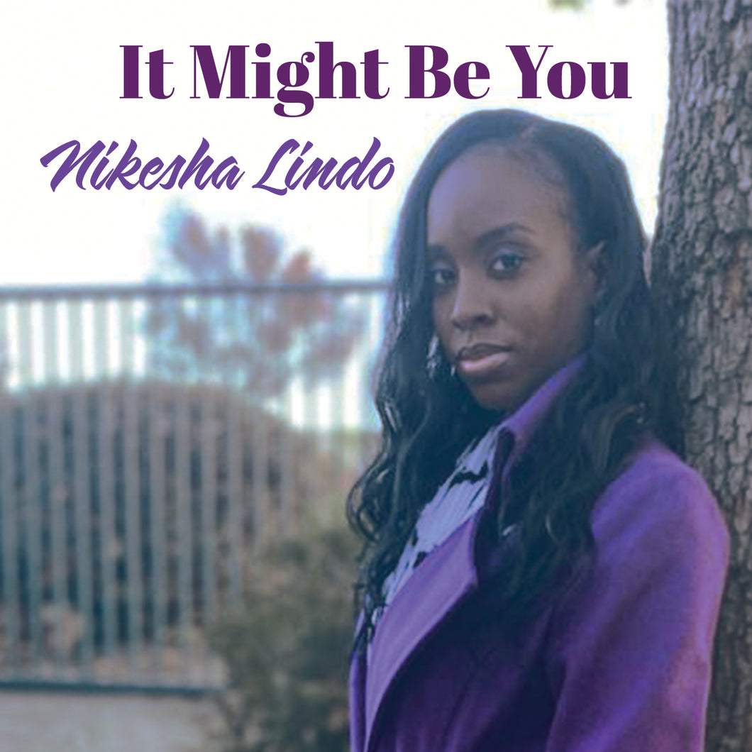 Nikesha Lindo - It Might Be You [Single]