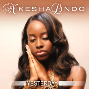 Nikesha Lindo - Yesterday [Single]