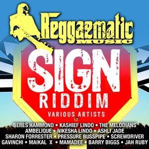 Reggaematic Music - Sign Riddim - Various Artists [Album]