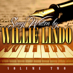 Willie Lindo - Songs Written By Willie Lindo Vol. 2 - [Album]