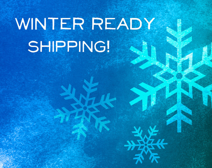Winter Ready Shipping