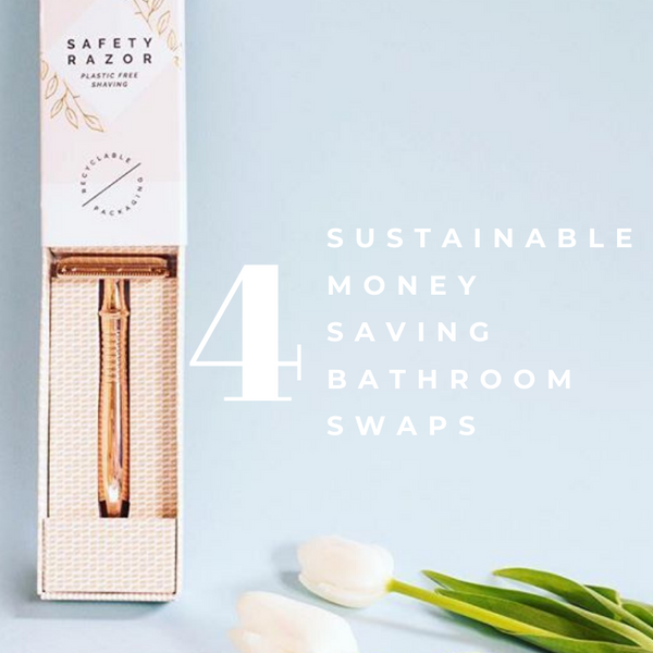 Saving Sustainably: 4 Money Saving Bathroom Swaps