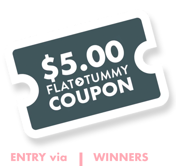 Flat tummy Week 5 Coupon Winners