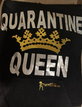 Load image into Gallery viewer, Quarantine Queen Hoodie