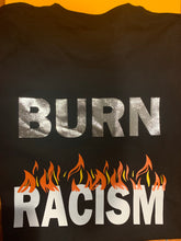 Load image into Gallery viewer, Burn Racism Men's T-shirt (Printed on Back)