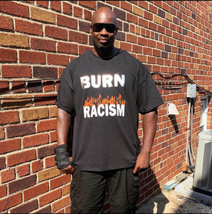 Burn Racism Men's Tee (Printed Front)