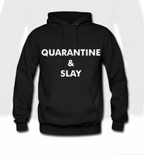 Load image into Gallery viewer, Quarantine & Slay Hoodie