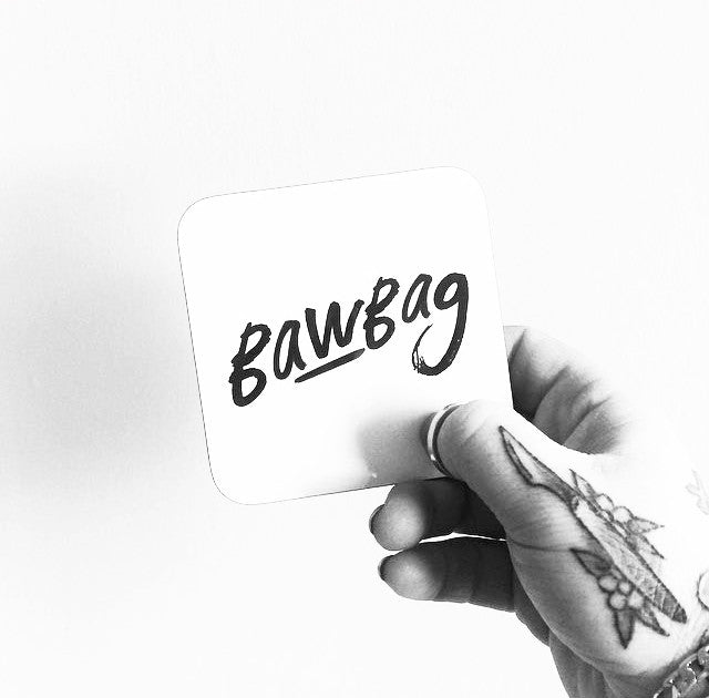 'Bawbag' Scottish Coaster