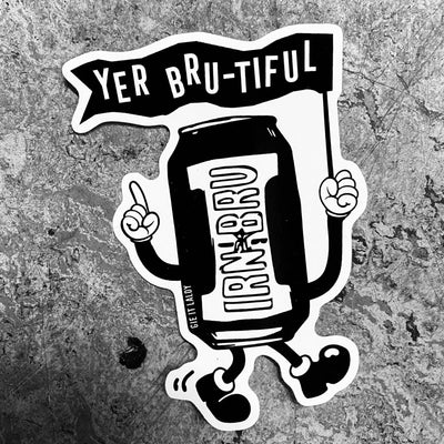 Gie it Laldy 'YER BRU-TIFUL' Scottish Sticker