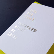 'Live For Today Tomorrow Might Be Shite' Luxury Foil Embossed Card