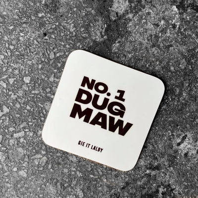 NO1 DUG MAW Scottish Coaster
