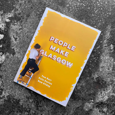 'PEOPLE MAKE GLASGOW' Scottish book