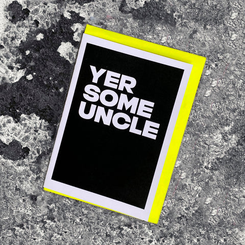 'YER SOME UNCLE' Scottish Card