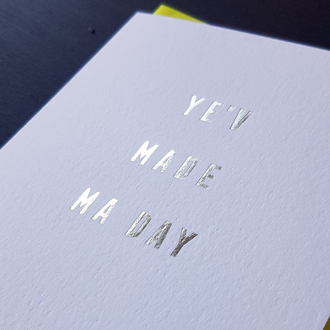 'Ye'v Made Ma Day' Luxury Foil Embossed Card
