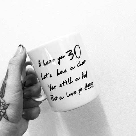 happy birthday,gie it laldy,mug,mugs,glasgow,glasgow gift shop,scotland,made in scotland,gift shop,scottish gifts,scottish culture,celebration,age,30